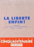 Henry Dutailly - La liberté enfin ! - Images du passé haut-marnais 1944-1945.
