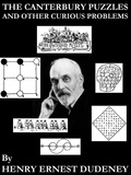 Henry Ernest Dudeney - The Canterbury Puzzles and Other Curious Problems.