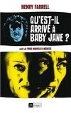 Henry Farrell - Qu'est-il arrivé à Baby Jane ? - Suivi de Qu'est-il arrivé à cousine Charlotte ? ; Les débuts de Larry Richards ; L'Oeuf d'Orvil.