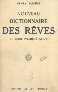 Henry Frichet - Nouveau dictionnaire des rêves et leur interprétation.
