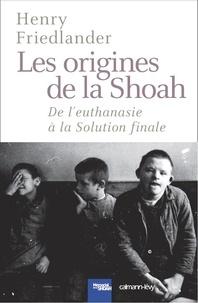 Les origines de la Shoah - De leuthanasie à la solution finale.pdf