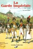 Henry Ganier - La Garde Impériale - Les Alsaciens dans les corps d'élite.