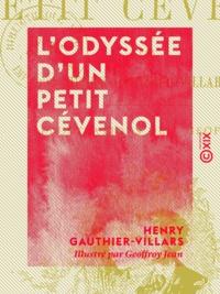 Henry Gauthier-Villars et Jean Geoffroy - L'Odyssée d'un petit Cévenol.