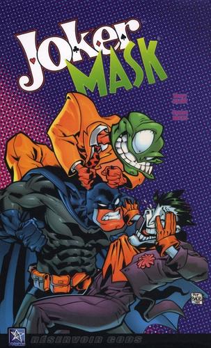 Henry Gilroy et Ramon Bachs - Joker Mask.