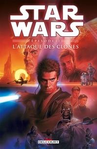 Henry Gilroy et Jan Duursema - Star Wars Episode II  : L'attaque des clones.