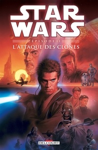Henry Gilroy - Star Wars - Episode II - L'Attaque des clones.
