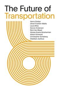 Henry Grabar et Oliver Franklin-Wallis - The Future of Transportation.