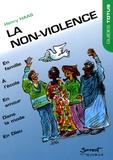 Henry Haas - La non-violence - En famille - Dans la rue - A l'école - En amour - Dans la mode - Dans les médias - Et en Dieu.