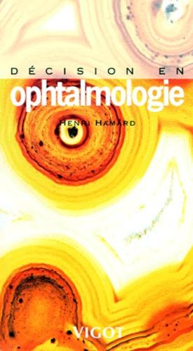 Henry Hamard et  Collectif - Décision en ophtalmologie.