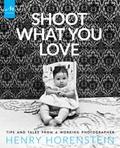 Henry Horenstein - Shoot what you love.