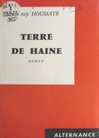 Henry Houssaye - Terre de haine.