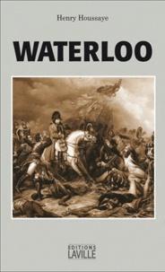 Henry Houssaye - Waterloo.