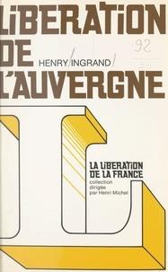 Henry Ingrand et Henri Michel - Libération de l'Auvergne.