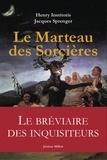 Henry Institoris et Jacques Sprenger - Le Marteau des sorcières - Malleus Maleficarum.