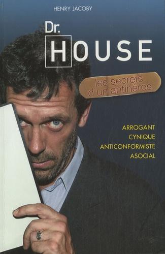 Henry Jacoby - Dr House - Les secrets d'un anti-héros.