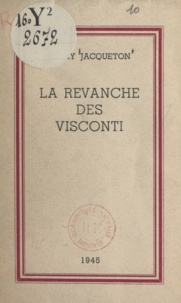 Henry Jacqueton et G. Poilliot - La revanche des Visconti.