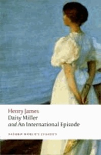 Henry James - Daisy Miller and An International Episode.