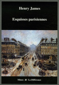 Henry James - Esquisses parisiennes.