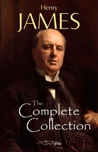 Henry James - Henry James: The Complete Collection.