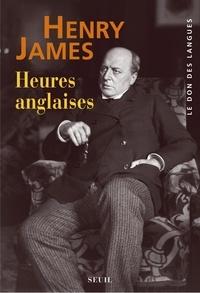 Henry James - Heures anglaises.