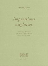 Henry James - Impressions anglaises.