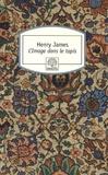 Henry James - L'Image dans le tapis.