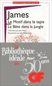 Henry James - La bibliothèque idéale des 50 ans GF Tome 21 : Le Motif dans le tapis ; la Bête dans la jungle.