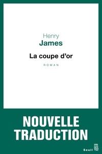 Henry James - La coupe d'or.