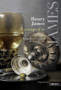 Henry James - La coupe d'or.