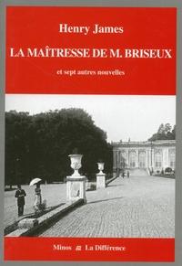 Henry James - La maîtresse de M. Briseux et sept autres nouvelles - Volume 1 : La France.