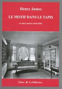 Henry James - Le Motif dans le tapis et onze autres nouvelles - Volume 6, La vie littéraire.