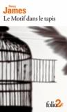 Henry James - Le motif dans le tapis.