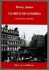 Henry James - Le siège de Londres et cinq autres nouvelles - Volume 3, l'Angleterre.