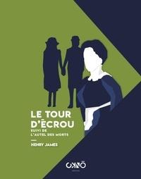 Henry James - Le tour d'écrou - Suivi de L'autel des morts.