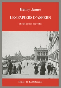 Henry James - Les Papiers d'Aspern - Et sept autres nouvelles.