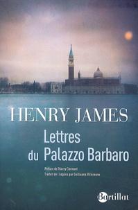 Henry James - Lettres du Palazzo Barbaro.
