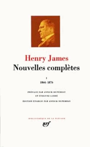 Nouvelles complètes. Tome 1, 1864-1876