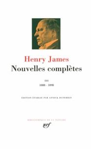 Henry James - Nouvelles complètes - Tome 3, 1888-1898.