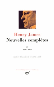 Henry James - Nouvelles complètes - Tome 4, 1898-1910.