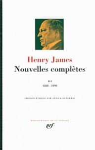 Henry James - Nouvelles complètes - Tome 3 : 1888-1898.
