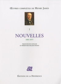 Henry James - Oeuvres complètes - Tome 1, Nouvelles 1864-1875.