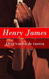 Henry James - Otra vuelta de tuerca.