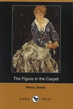 Henry James - The Figure in the Carpet.