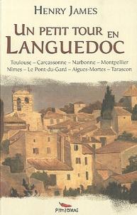 Henry James - Un petit tour en Languedoc.