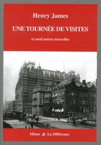 Henry James - Une tournée de visites et neuf autres nouvelles - Volume 4, l'Amérique.