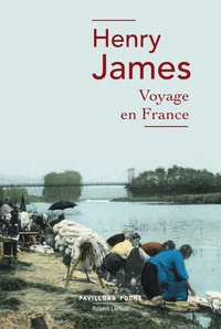 Henry James - Voyage en France.