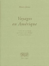 Henry James - Voyages en Amérique.