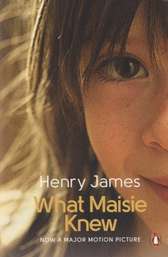 Henry James - What Maisie Knew.