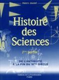 Henry Jaunet - Histoire des sciences. - Tome 1, De l'Antiquité à la fin du XVIIIème siècle.