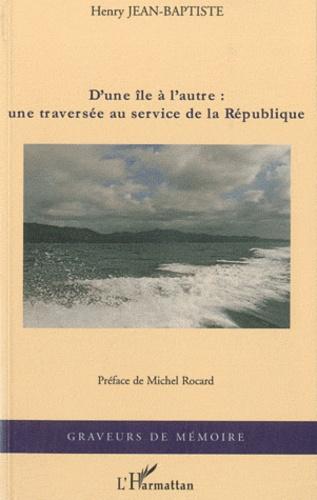 D'une île à l'autre : une traversée au service de la République